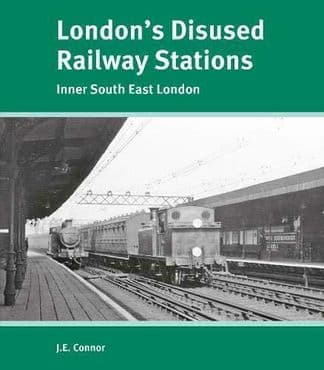LONDON'S DISUSED RAILWAY STATIONS: Inner South East London ISBN: 9781854144522